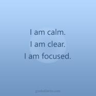 calm clear focused