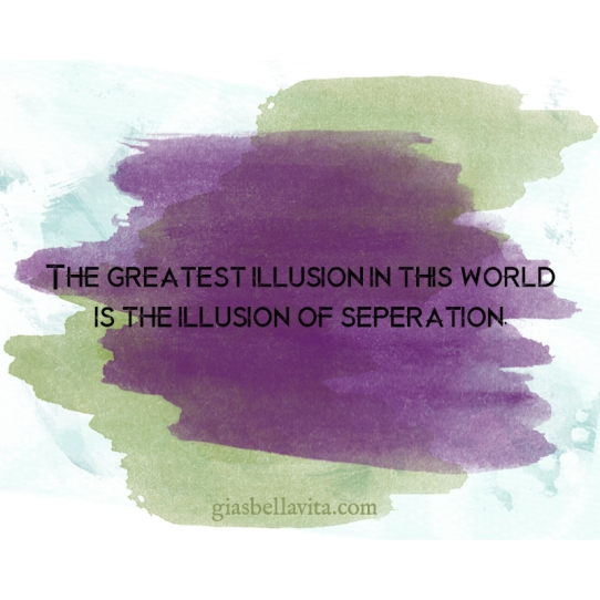 illusion of seperation
