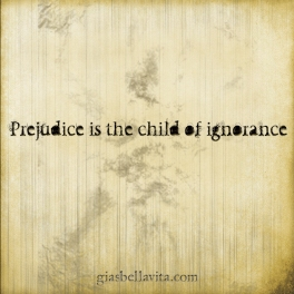 prejudice ignorance
