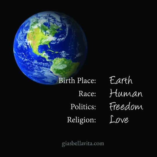 Birth place: Earth Race: Human Politics: Freedom Religion: Love