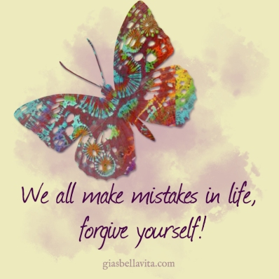 We all make mistakes in life. Forgive yourself.
